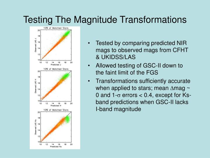 Testing The Magnitude Transformations