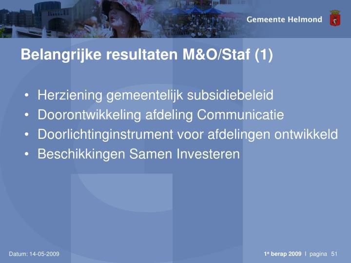 Belangrijke resultaten M&O/Staf (1)