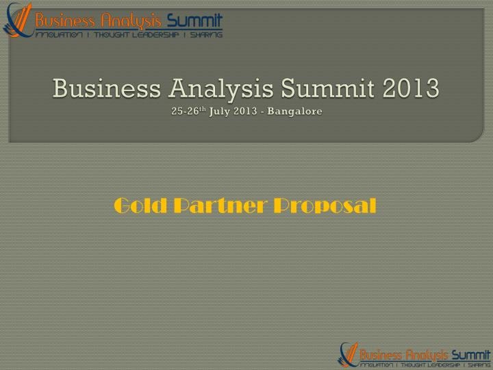 Business analysis summit 2013 25 26 th july 2013 bangalore