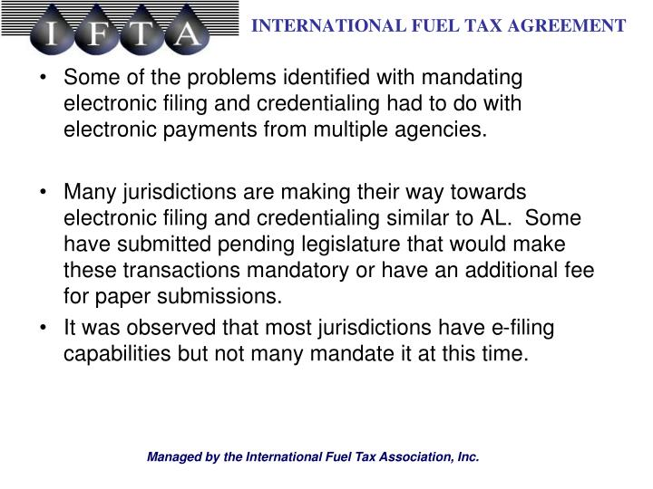 Some of the problems identified with mandating electronic filing and credentialing had to do with el...