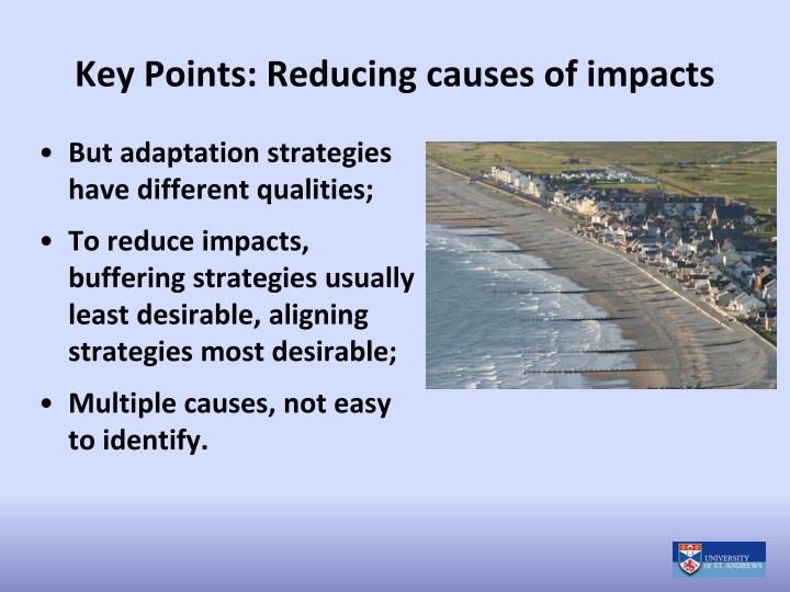 Key Points: Reducing causes of impacts