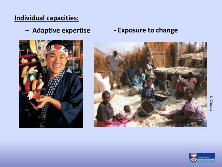 - Exposure to change