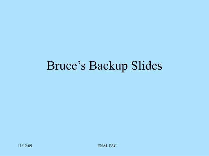Bruce's Backup Slides