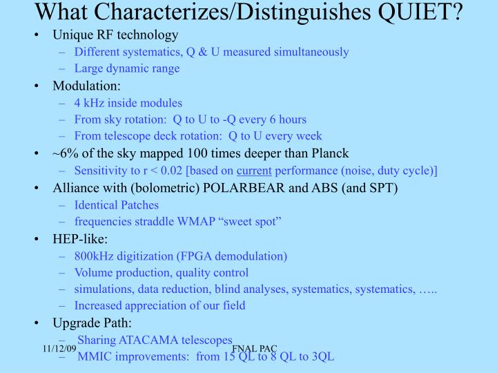 What Characterizes/Distinguishes QUIET?
