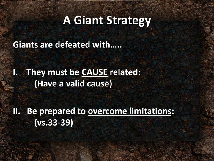 A Giant Strategy