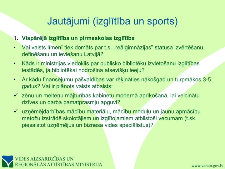 Jautājumi (izglītība un sports)