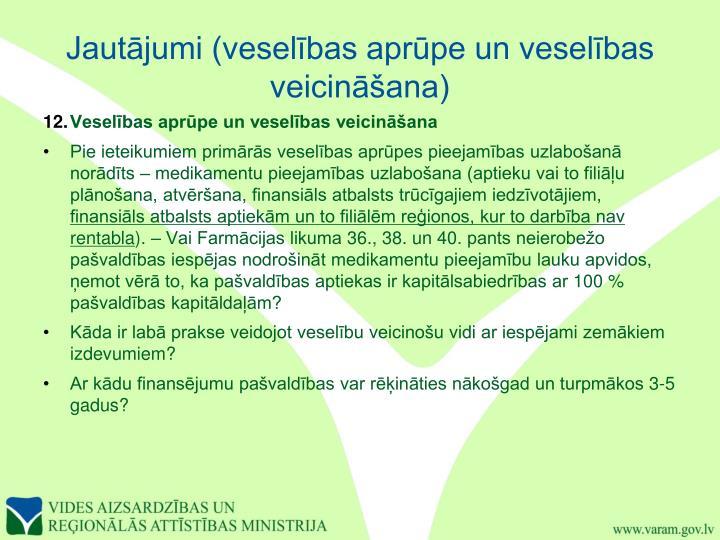 Jautājumi (veselības aprūpe un veselības veicināšana)