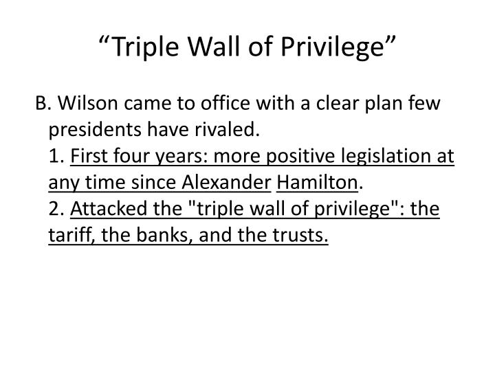Triple wall of privilege