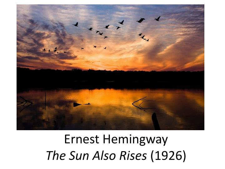 Ernest hemingway the sun also rises 1926