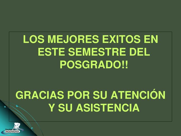 LOS MEJORES EXITOS EN ESTE SEMESTRE DEL POSGRADO!!