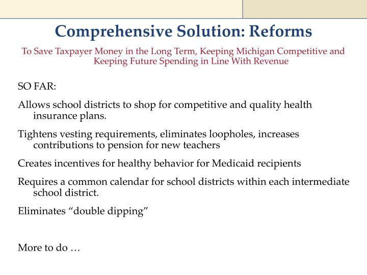 Comprehensive Solution: Reforms
