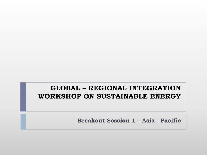 Global regional integration workshop on sustainable energy