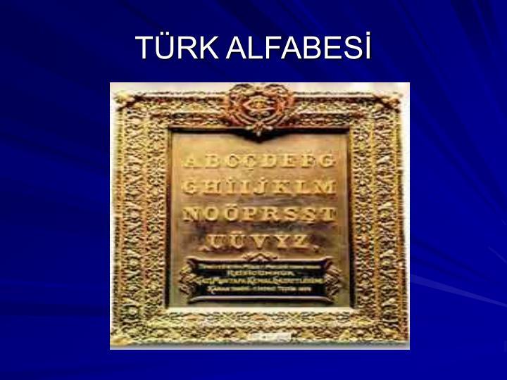 TÜRK ALFABESİ
