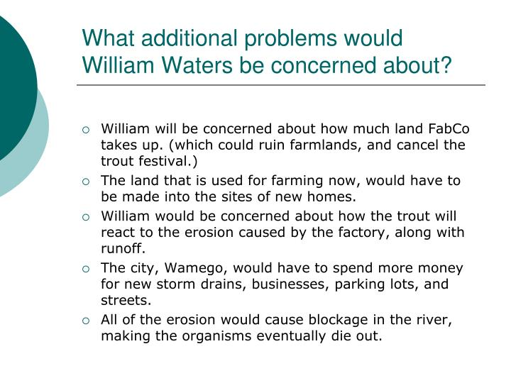 What additional problems would William Waters be concerned about?