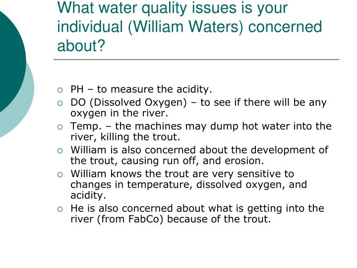 What water quality issues is your individual (William Waters) concerned about?