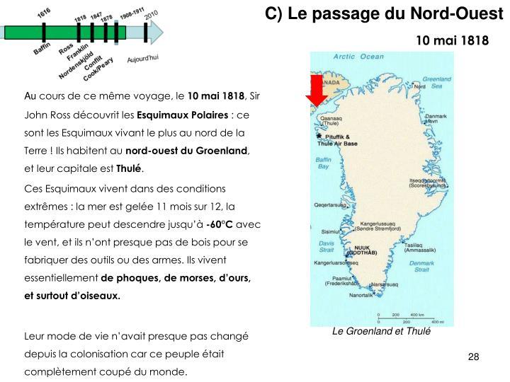 C) Le passage du Nord-Ouest
