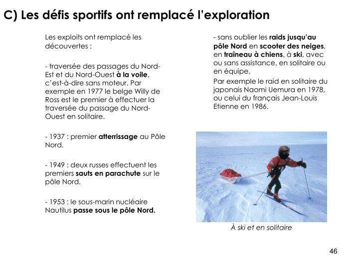 C) Les défis sportifs ont remplacé l'exploration