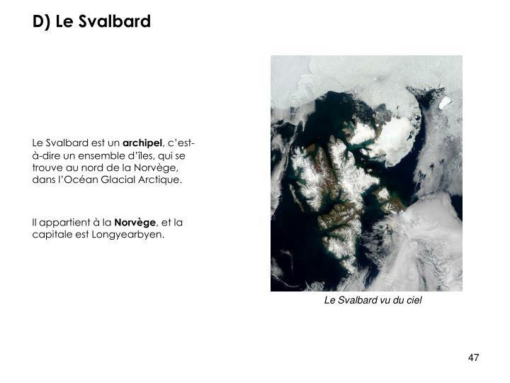 D) Le Svalbard
