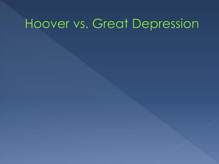 Hoover vs. Great Depression