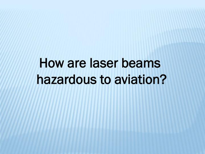 How are laser beams