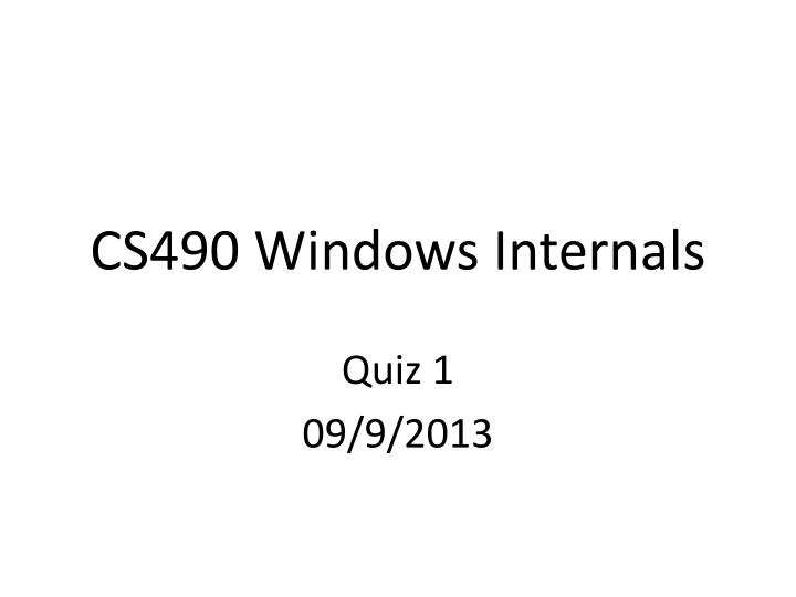 Cs490 windows internals