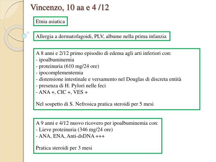 Vincenzo, 10 aa e 4 /12