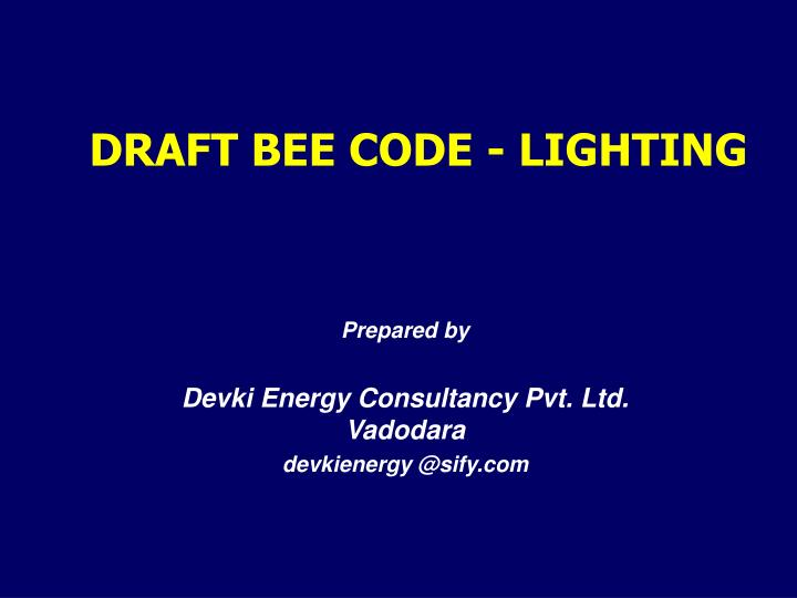 Draft bee code lighting