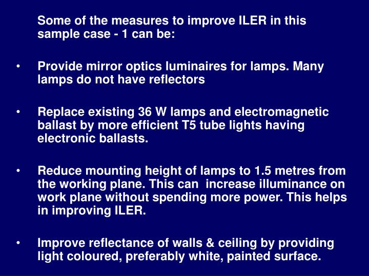 Some of the measures to improve ILER in this sample case - 1 can be: