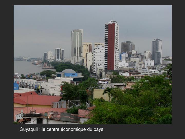 Guyaquil : le centre économique du pays
