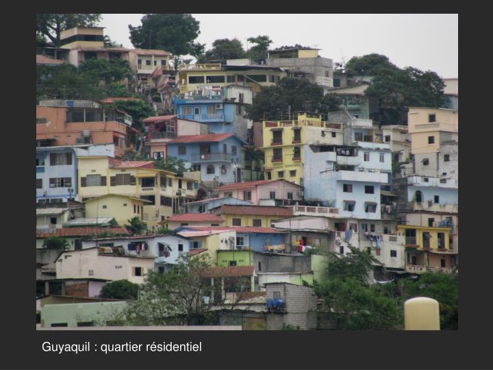 Guyaquil : quartier résidentiel