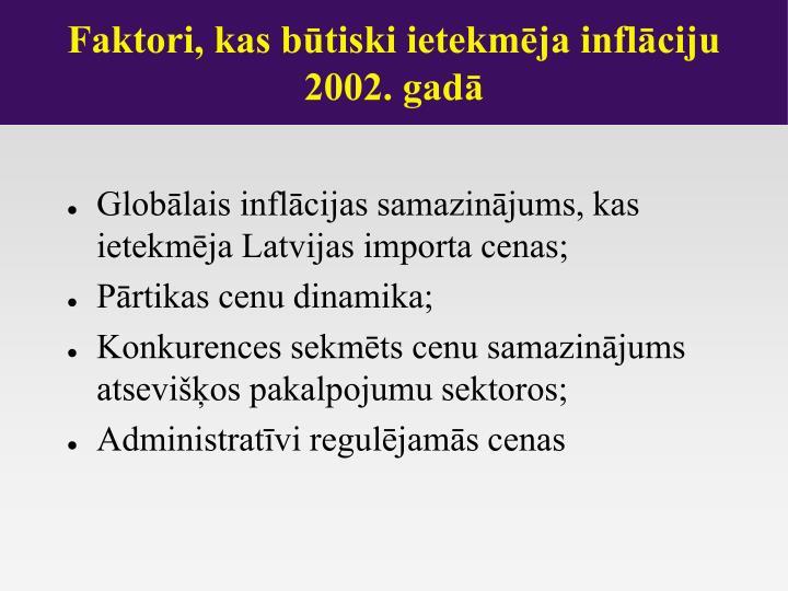 Faktori, kas būtiski ietekmēja inflāciju 2002. gadā