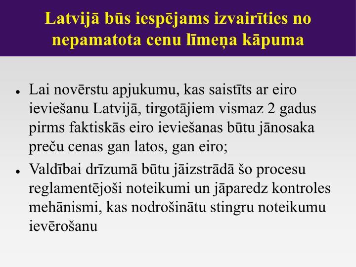 Latvijā būs iespējams izvairīties no nepamatota cenu līmeņa kāpuma