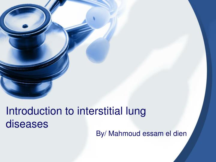 Introduction to interstitial lung diseases