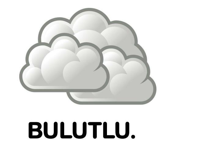 BULUTLU.