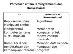 perbedaan antara pemrograman ib dan konvensional