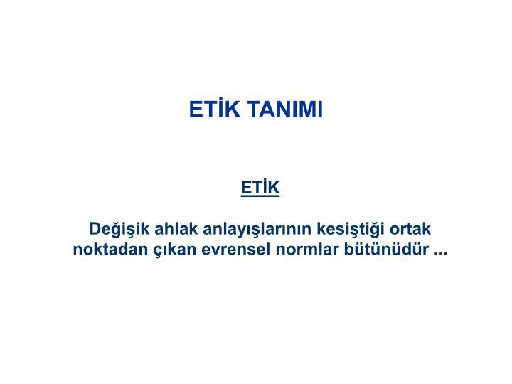 ETİK TANIMI