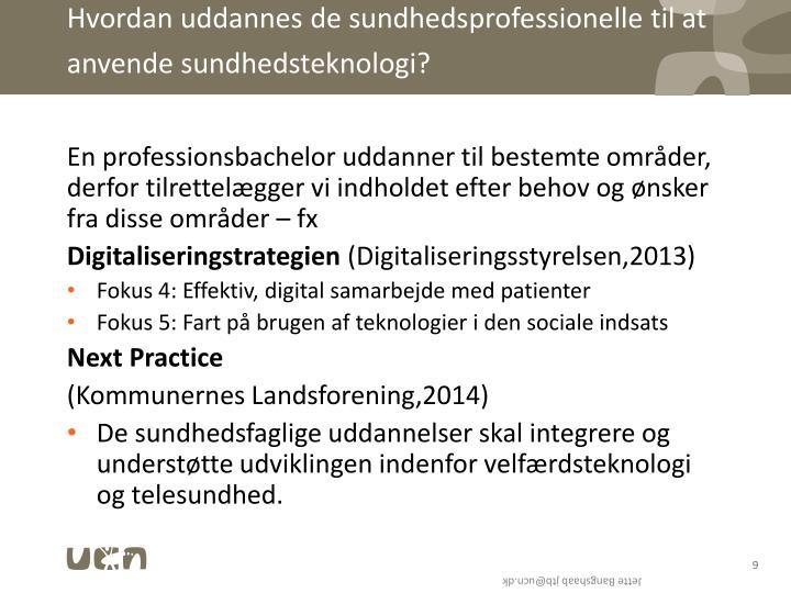 Hvordan uddannes de sundhedsprofessionelle til at anvende sundhedsteknologi?