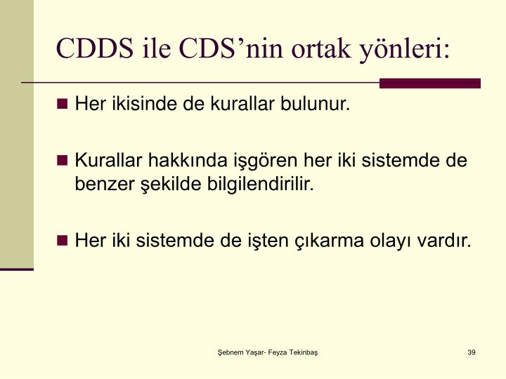CDDS ile CDS'nin ortak yönleri: