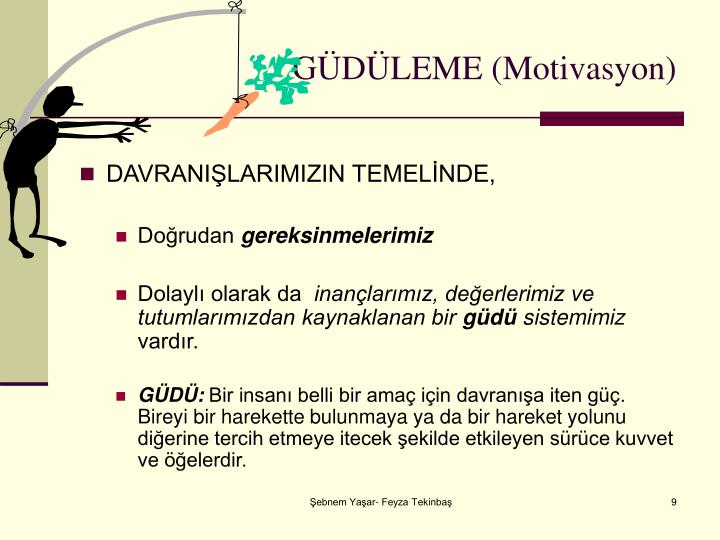 GÜDÜLEME (Motivasyon)