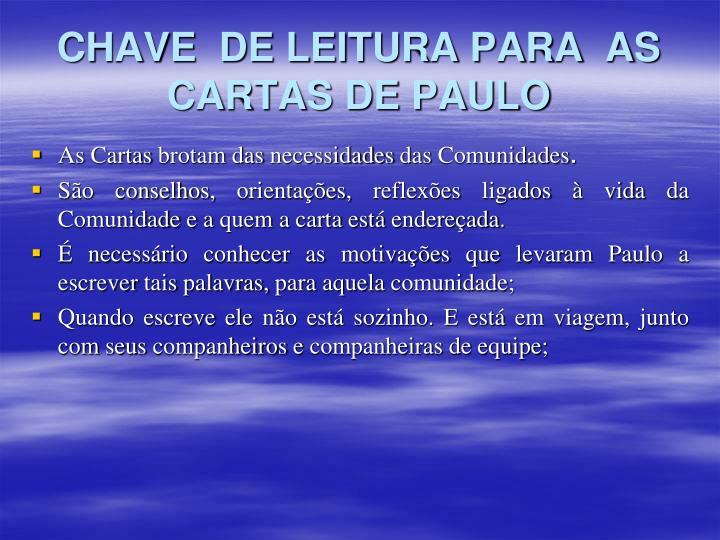 CHAVE  DE LEITURA PARA  AS CARTAS DE PAULO