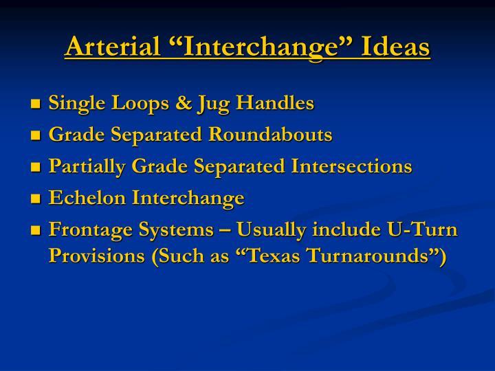 "Arterial ""Interchange"" Ideas"