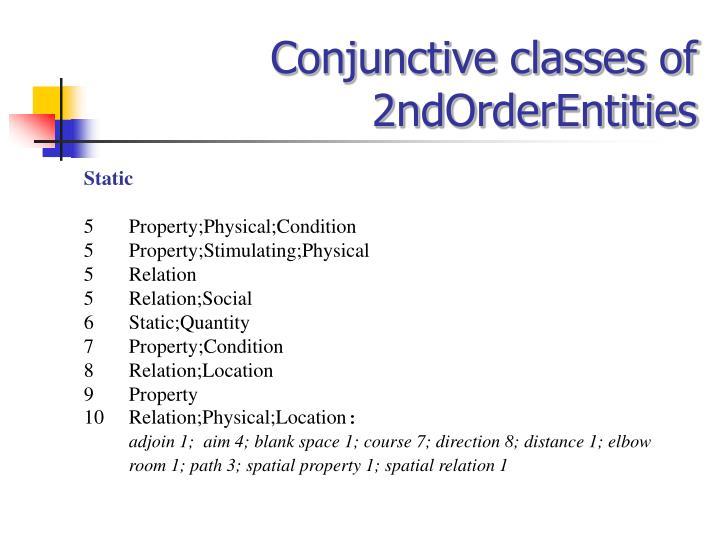Conjunctive classes of 2ndOrderEntities
