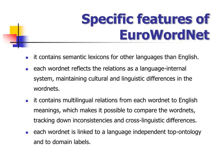 Specific features of EuroWordNet