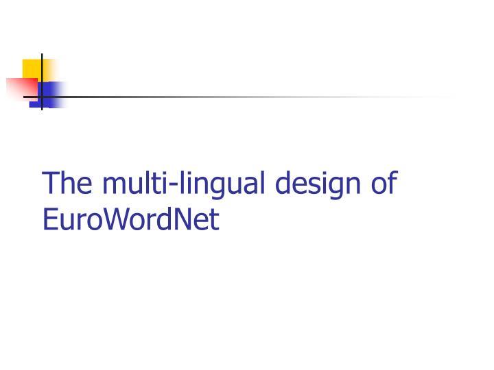 The multi-lingual design of EuroWordNet