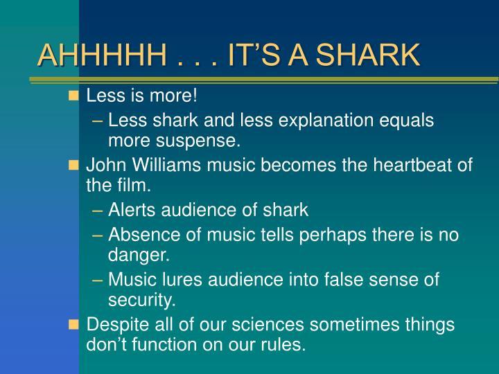AHHHHH . . . IT'S A SHARK