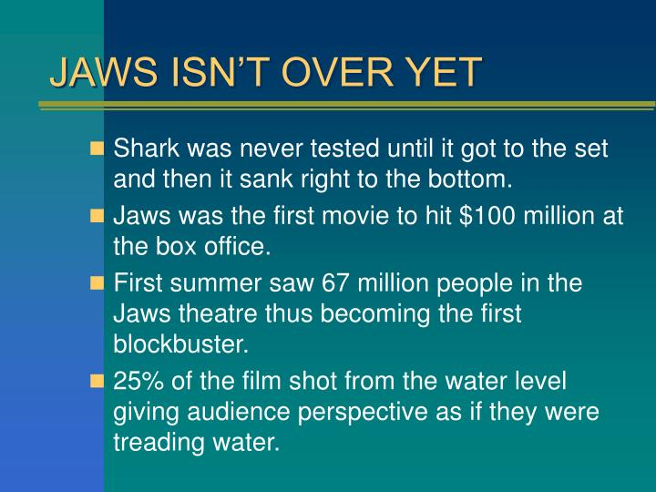 JAWS ISN'T OVER YET