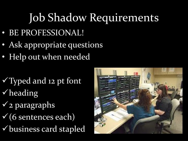 Job Shadow Requirements