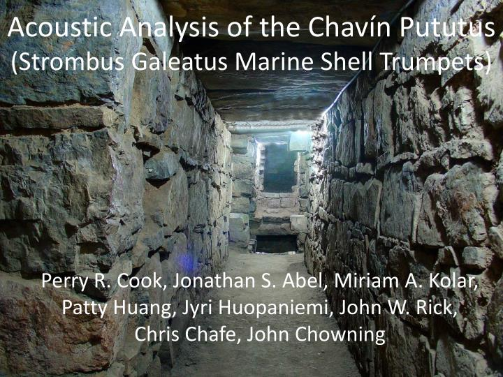Acoustic analysis of the chav n pututus strombus galeatus marine shell trumpets
