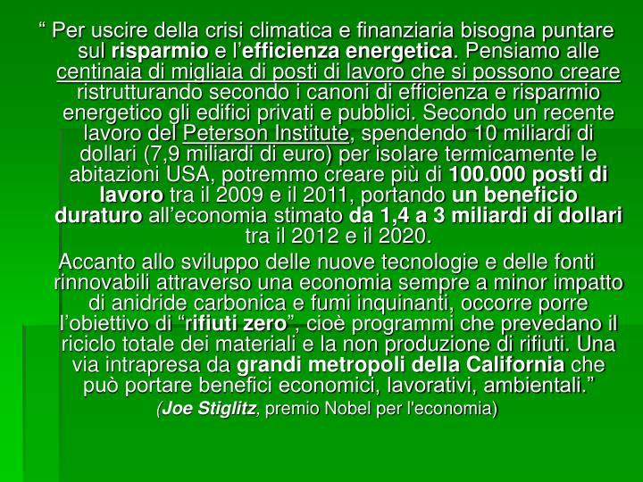 """"""" Per uscire della crisi climatica e finanziaria bisogna puntare sul"""