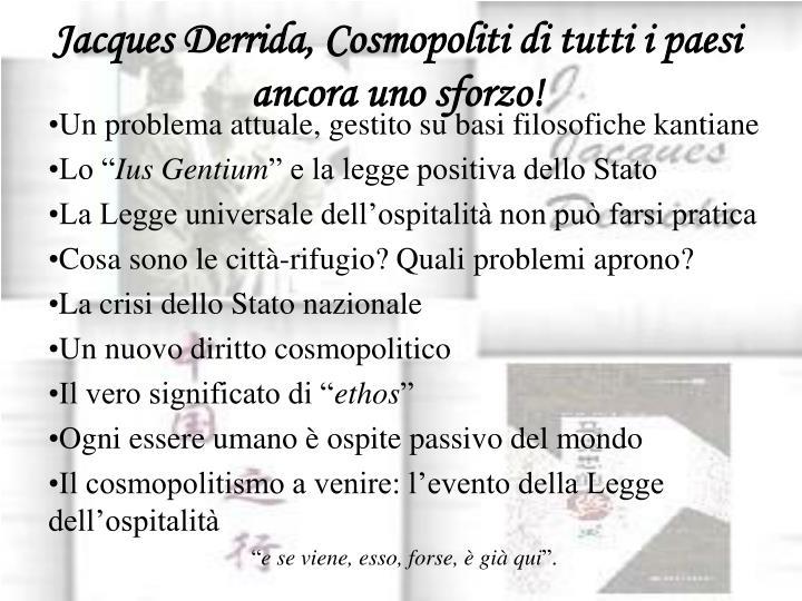 Jacques Derrida, Cosmopoliti di tutti i paesi ancora uno sforzo!